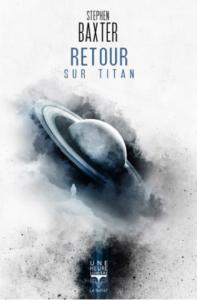 L A - Librairie - Retour sur Titan de Stephen Baxter
