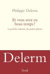 L A Librairie - Et vous avez eu beau temps.. de Philippe Delerm.