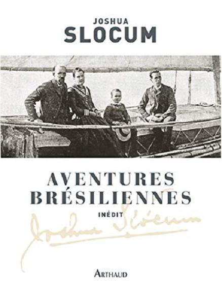 L A - Librairie - Aventures brésiliennes - Joshua Slocum (Arthaud)