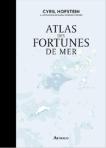 L A Librairie - Atlas des fortunes de mer de Cyril Hofstein