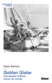 L A Librairie - Golden Globe (Une épopée solitaire autour du monde) de Peter Nichols (2018)