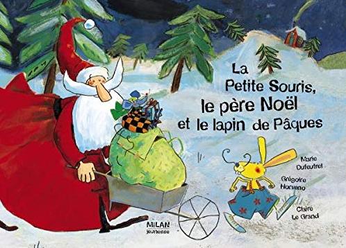 L A Librairie Jeunesse - La ptite souris, le père Noël... de Marie Dufeutrel et Grégoire H